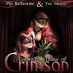 Countless Hues of Crimson | Tee Morris,Pip Ballantine