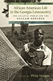 img - for African American Life in the Georgia Lowcountry: The Atlantic World and the Gullah Geechee (Race in the Atlantic World, 1700 1900 Ser.) book / textbook / text book