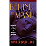 BEHIND THE MASK: Destruction and Creativity in Women's Aggression