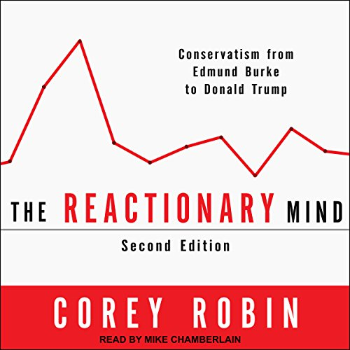 F.R.E.E The Reactionary Mind: Conservatism from Edmund Burke to Donald Trump<br />Z.I.P