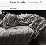 Imogen Cunningham: Ideas without End - A Life in Photographs by Richard Lorenz (1993-08-28)