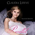 Parallel: Travelers, Book 1 | Claudia Lefeve