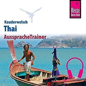 Thai (Reise Know-How Kauderwelsch AusspracheTrainer) Hörbuch