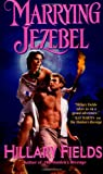 Marrying Jezebel, Hillary Fields, 0312975678