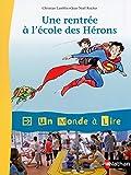 Album 1 : Une rentrée à l'école des Hérons CE1