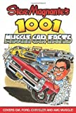 Steve Magnante's 1001 Muscle Car Facts (Cartech)