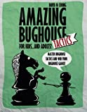 Amazing Bughouse Tactics For Kids...and Adults!-David M Chong