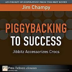 Piggybacking to Success