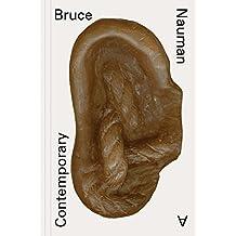 Bruce Nauman: A Contemporary