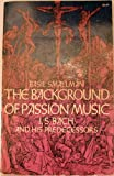 The Background of Passion Music, Basil Smallman, 0486222500