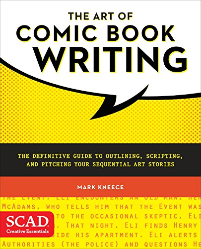 (The Art of Comic Book Writing: The Definitive Guide to Outlining, Scripting, and Pitching Your Sequential Art Stories)
