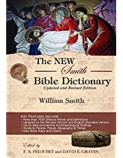 The New Smith Bible Dictionary: Updated and Revised Edition