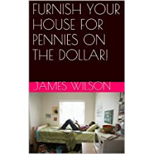 FURNISH YOUR HOUSE FOR PENNIES ON THE DOLLAR!