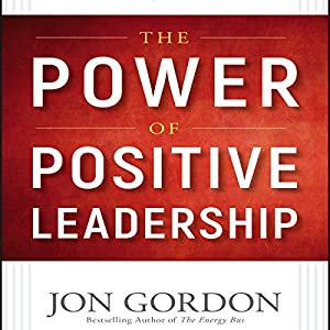 The Power of Positive Leadership Audiobook
