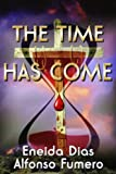 img - for The Time Has Come (Volume 1) book / textbook / text book