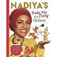 Nadiya's Bake Me a Festive Story: Thirty festive recipes and stories for children, from BBC TV star Nadiya Hussain