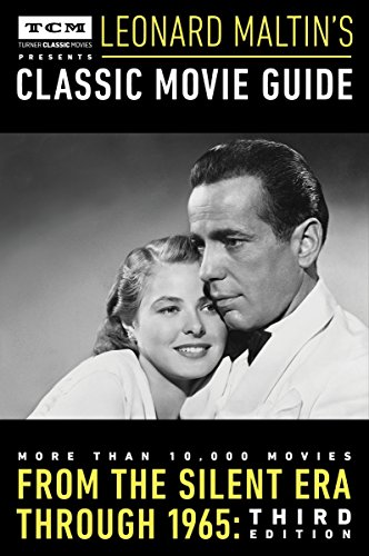 Turner Classic Movies Presents Leonard Maltin's Classic Movie Guide: From the Silent Era Through 1965: Third Edition (Classics Movie Christmas List)