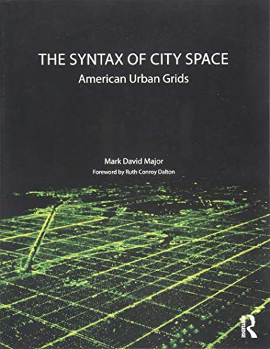 The syntax of city space :  American urban grids /