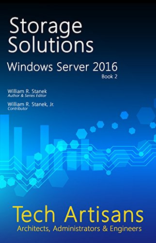 Artisan Server (Windows Server 2016: Storage Solutions (Tech Artisans Library for Windows Server)