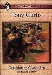 Tony Curtis: Considering Cassandra - Poems and a Story (Corgi Series)