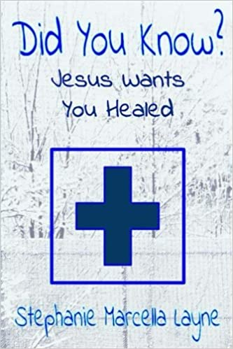 Did You Know:: Jesus Wants You Healed (Volume 2)