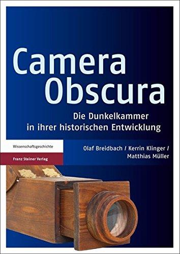 Camera Obscura: Die Dunkelkammer in ihrer historischen Entwicklung (German Edition)