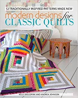 Modern Designs for Classic Quilts: 12 Traditionally Inspired ... : modern style quilts - Adamdwight.com