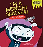 I'm a Midnight Snacker!, Lisa Bullard, 1467749958