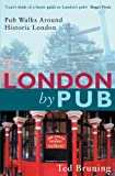 London By Pub: Pub Walks Around Historic London