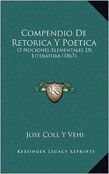 Compendio de Retorica y Poetica: O Nociones Elementales de Literatura (1867)