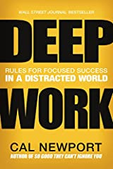 Deep Work: Rules for Focused Success in a Distracted World Hardcover