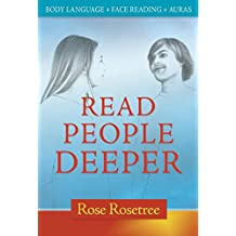 Read People Deeper:: Body Language + Face Reading + Auras (Energy READING Skills for the Age of Awakening Book 3)