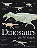 Dinosaurs: A Field Guide