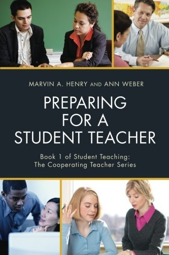 Preparing for a Student Teacher (Student Teaching: The Cooperating Teacher Series)