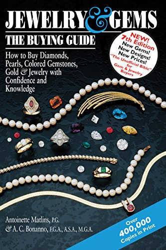 Jewelry & Gems―The Buying Guide: How to Buy Diamonds, Pearls, Colored Gemstones, Gold & Jewelry with Confidence and Knowledge (Jewelry & Gems: The Buying Guide (Antoinette Pearl)