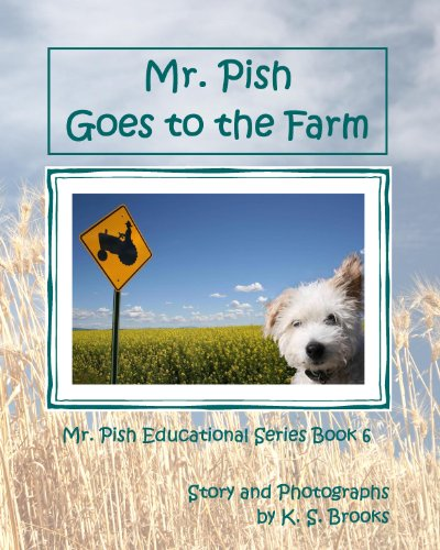 Mr. Pish Goes to the Farm (Mr. Pish Educational Series Book 6)