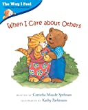 img - for When I Care about Others (The Way I Feel Books) book / textbook / text book