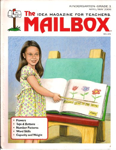 The Mailbox - Kindergarten - Grade 1 - April/May 2008 (Idea Magazine For Teachers, Volume 22 - Number - Mailbox Magazine