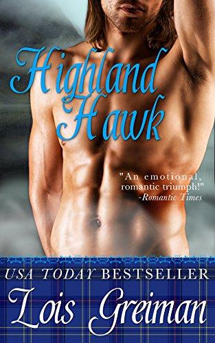 Highland Hawk Highland Heroes Book 7 Kindle Edition By Lois