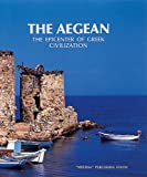 The Aegean: The Epicenter of Greek Civilization (M library of art)