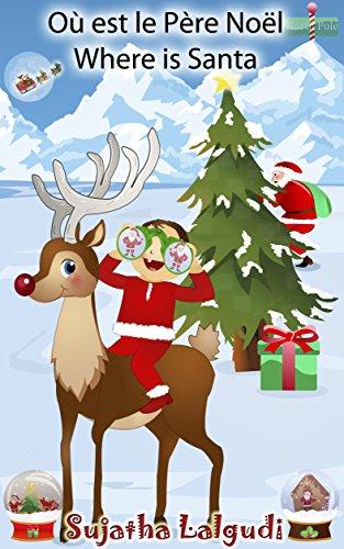 Bilingue Enfant Ou Est Le Pere Noel Where Is Santa Un Livre D Images Pour Les Enfants Edition Bilingue Francais Anglais Livre Bilingues Anglais