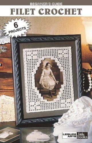 Beginner's Guide - Filet Crochet  (Leisure Arts #75032)