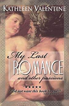 My Last Romance and other passions by [Valentine, Kathleen]