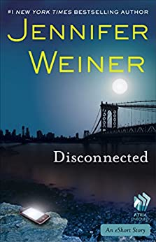 Disconnected: An eShort Story (Kindle Single) by [Weiner, Jennifer]