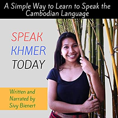Speak Khmer Today: A Simple Way to Learn to Speak the