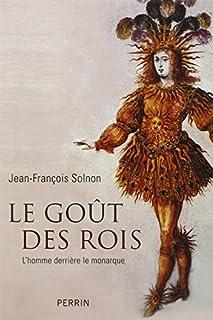 Le goût des rois : l'homme derrière le monarque, Solnon, Jean-François