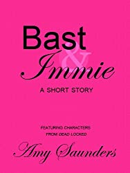 Bast & Immie, A Short Story (English Edition)