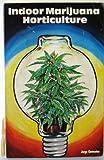 Indoor Marijuana Horticulture, Jorge Cervantes, 0932331017