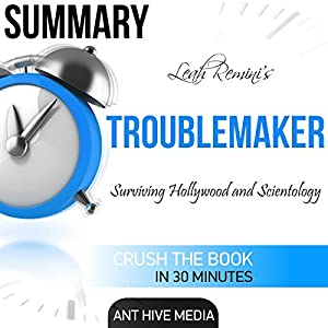 Summary Leah Remini's Troublemaker: Surviving Hollywood and Scientology Audiobook