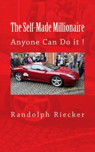 The Self-Made Millionaire: Anyone Can Do It ! pdf
